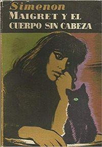 Libro MAIGRET Y EL CUERPO SIN CABEZA