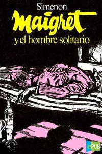 Libro MAIGRET Y EL HOMBRE SOLITARIO