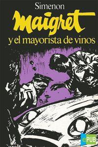 Libro MAIGRET Y EL MAYORISTA DE VINOS