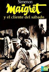 Libro MAIGRET Y EL CLIENTE DEL SABADO