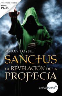 Libro LA REVELACIÓN DE LA PROFECÍA (SANCTUS #3)