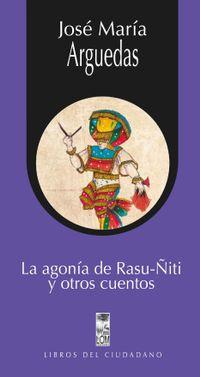 Libro LA AGONÍA DE RASU-ÑITI Y OTROS CUENTOS