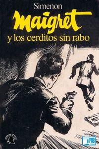 Libro MAIGRET Y LOS CERDITOS SIN RABO