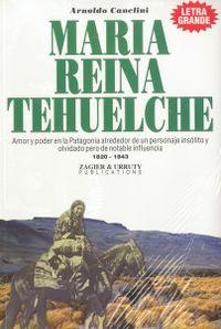 Libro MARÍA REINA TEHUELCHE: AMOR Y PODER EN LA PATAGONIA, 1820-1843