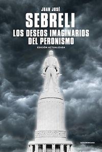 Libro LOS DESEOS IMAGINARIOS DEL PERONISMO: EDICIÓN ACTUALIZADA