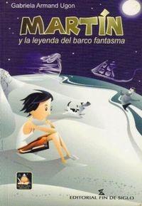 Libro MARTÍN Y LA LEYENDA DEL BARCO FANTASMA