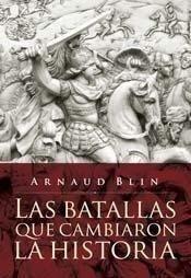 Libro LAS BATALLAS QUE CAMBIARON LA HISTORIA