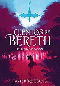 Libro EL ÚLTIMO DRAGÓN (CUENTOS DE BERETH #1-2)