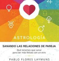Libro ASTROLOGÍA: SANANDO LAS RELACIONES DE PAREJA
