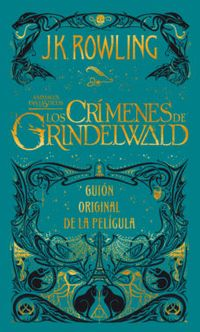 Libro ANIMALES FANTÁSTICOS: LOS CRÍMENES DE GRINDELWALD