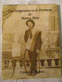 Libro LOS INMIGRANTES EN LA PROVINCIA DE BUENOS AIRES