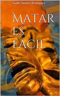 Libro MATAR ES FÁCIL