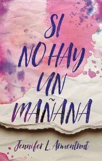 Libro SI NO HAY UN MAÑANA