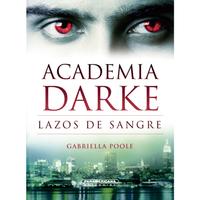 Libro ACADEMIA DARKE: LAZOS DE SANGRE