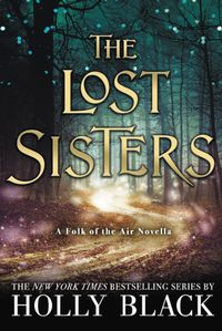 Libro THE LOST SISTERS (THE FOLK OF THE AIR #1.5)