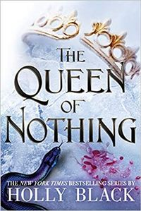 Libro THE QUEEN OF NOTHING (THE FOLK OF THE AIR #3)