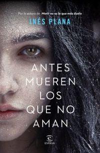Libro ANTES MUEREN LOS QUE NO AMAN