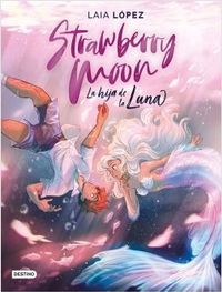 Libro STRAWBERRY MOON: LA HIJA DE LA LUNA