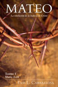 Libro MATEO: LA REVELACIÓN DE LA REALEZA DE CRISTO, TOMO 1