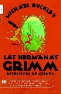 Libro LAS HERMANAS GRIMM: DETECTIVES DE CUENTO