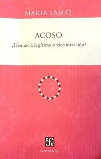 Libro ACOSO: ¿DENUNCIA LEGÍTIMA O VICTIMIZACIÓN?
