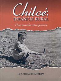 Libro CHILOÉ: INFANCIA RURAL, UNA MIRADA RETROSPECTIVA
