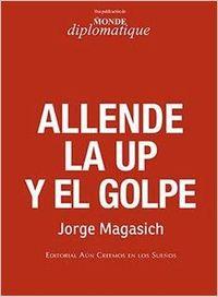 Libro ALLENDE, LA UP Y EL GOLPE