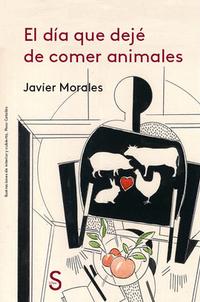 Libro EL DÍA QUE DEJÉ DE COMER ANIMALES
