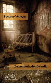 Libro LA MEMORIA DONDE ARDÍA