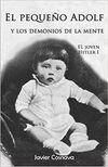 EL PEQUEÑO ADOLF Y LOS DEMONIOS DE LA MENTE (EL JOVEN HITLER #1)