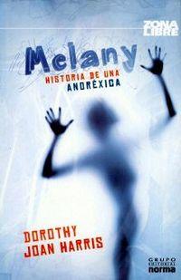 Libro MELANY: LA HISTORIA DE UNA ANORÉXICA