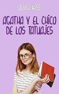 Libro AGATHA Y EL CHICO DE LOS TATUAJES (FAMILIA REED #2)