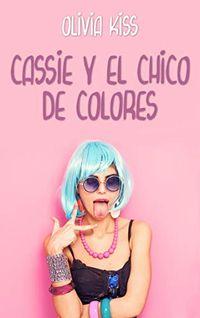 Libro CASSIE Y EL CHICO DE COLORES (FAMILIA REED #3)
