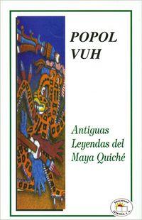 Libro POPOL VUH: ANTIGUAS LEYENDAS DEL MAYA QUICHÉ