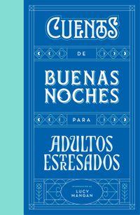 Libro CUENTOS DE BUENAS NOCHES PARA ADULTOS ESTRESADOS