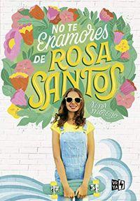 Libro NO TE ENAMORES DE ROSA SANTOS