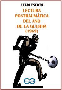 Libro LECTURA POSTRAUMÁTICA DEL AÑO DE LA GUERRA (1969)
