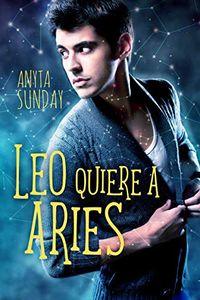 Libro LEO QUIERE A ARIES (SIGNOS DE AMOR #1)