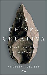 Libro LA CHISPA CREATIVA: CÓMO LA IMAGINACIÓN NOS HIZO HUMANO