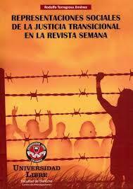 Libro REPRESENTACIONES SOCIALES DE LA JUSTICIA TRANSICIONAL EN LA REVISTA SEMANA