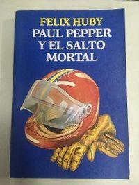 Libro PAUL PEPER Y EL SALTO MORTAL
