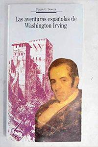 Libro LAS AVENTURAS ESPAÑOLAS DE WASHINGTON IRVING