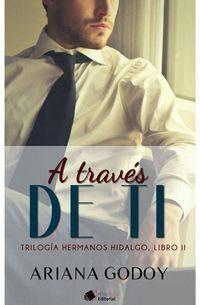 Libro A TRAVÉS DE TÍ (HIDALGOS #2)