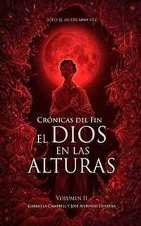 Libro EL DIOS EN LAS ALTURAS (CRÓNICAS DEL FIN #2)
