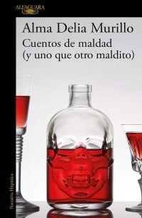 Libro CUENTOS DE MALDAD (Y UNO QUE OTRO MALDITO)