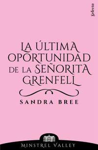 Libro LA ÚLTIMA OPORTUNIDAD DE LA SEÑORITA GRENFELL (MINSTREL VALLEY 10)