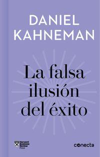 Libro LA FALSA ILUSIÓN DEL ÉXITO (IMPRESCINDIBLES)