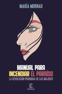 Libro MANUAL PARA INCENDIAR EL PARAÍSO