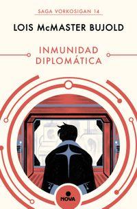 Libro INMUNIDAD DIPLOMÁTICA (LAS AVENTURAS DE MILES VORKOSIGAN 14)