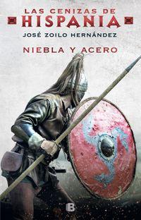 Libro NIEBLA Y ACERO (LAS CENIZAS DE HISPANIA 2)